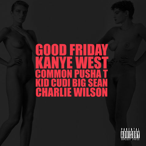 Kanye West - G.O.O.D. Friday feat Common Pusha T Kid Cudi Big Sean Charlie Wilson