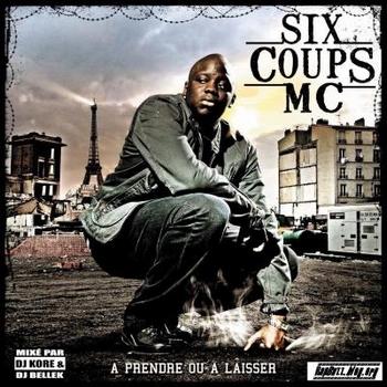 Six Coups MC - A PRENDRE OU A LAISSER