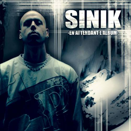 Sinik - EN ATTENDANT L ALBUM