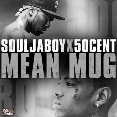 50 Cent - Mean Mug feat Soulja Boy