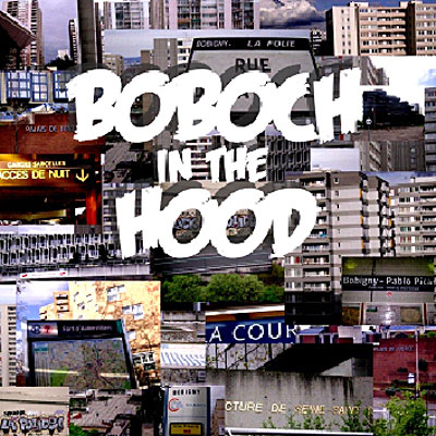 BOBOCH IN THE HOOD
