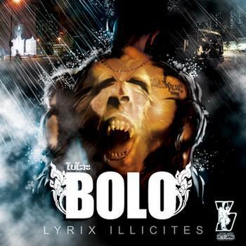 Bolo - LYRIX ILLICITES