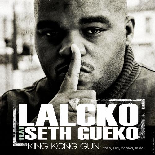 Lalcko - King Kong Gun feat Seth Gueko