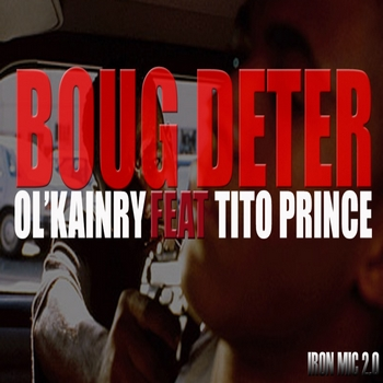 Ol Kainry - Boug deter feat Tito Prince