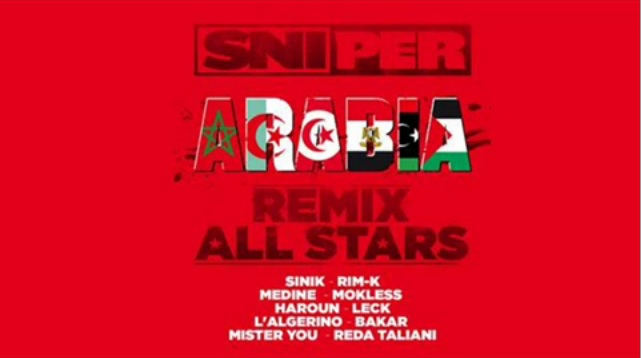 Sniper - Arabia remix all stars feat Rimk, Medine Haroun L.E.C.K Bakar L Algerino Mokless Mister You et Reda Taliani