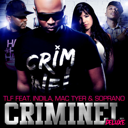 TLF - Criminel remix feat Indila, Soprano, Mac Tyer