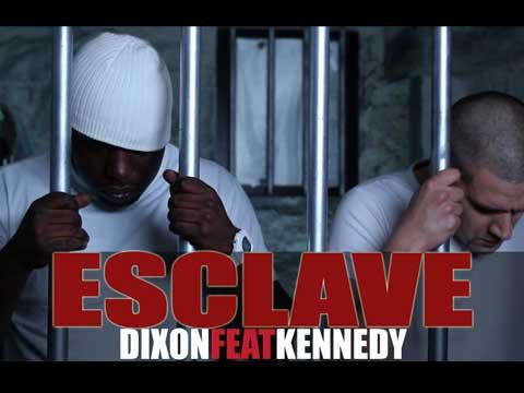 Dixon - Esclave feat Kennedy