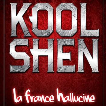 Kool Shen - La France hallucine