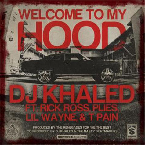 DJ Khaled - Welcome to my hood feat Rick Ross Plies Lil Wayne T-Pain