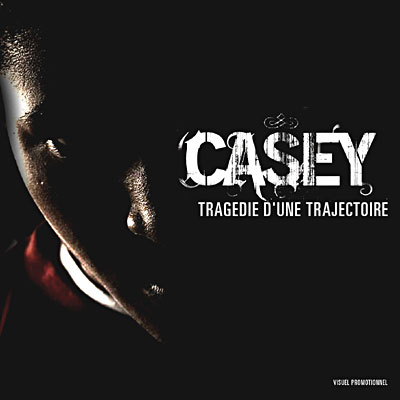 Casey - TRAGEDIE D UNE TRAJECTOIRE
