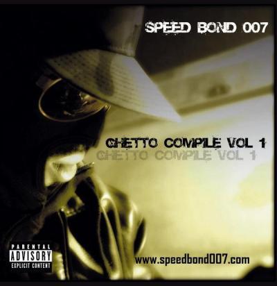 Speed Bond 007 - GHETTO COMPILE VOL.1