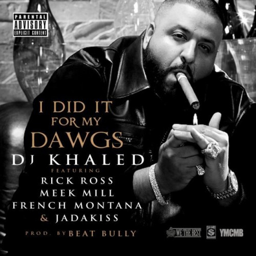 DJ Khaled Feat. Rick Ross French MontanaMeek Mill  Jadakiss I Did It for My Dawgz