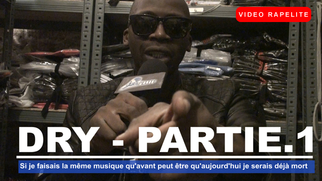 Dry en interview sur Rapelite.com