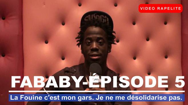 """Fababy : """"La Fouine c'est mon gars. Je ne me désolidarise pas."""""""