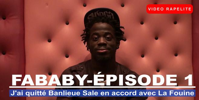Fababy - J'ai quitté Banlieue Sale en accord avec La Fouine