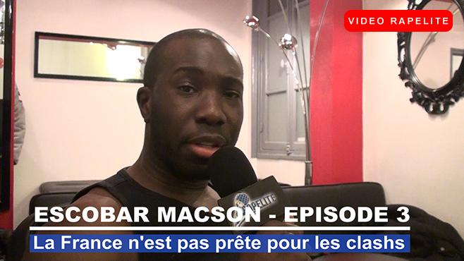 Escobar Macson - La France n'est pas prête pour les clashs