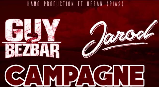 Jarod & Guy2bezbar - Campagne