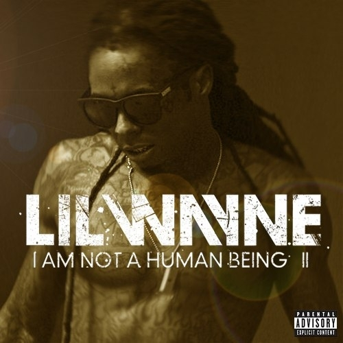 Lil_Wayne_I_Am_Not_A_Human_Being_2