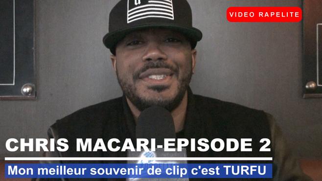 """Chris Macari """"Mon meilleur souvenir de clip c'est TURFU"""""""