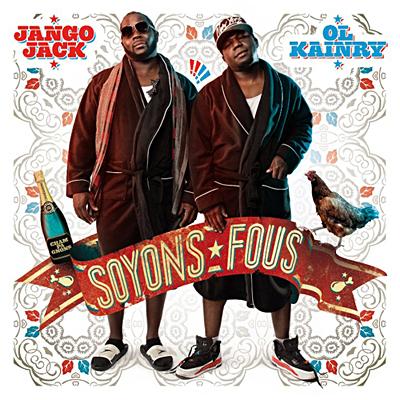 Ol Kainry & Jango Jack - Soyons Fous (2011) [VBR] www.FRap.ru