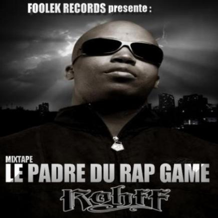 Rohff - LE PADRE DU RAP GAME