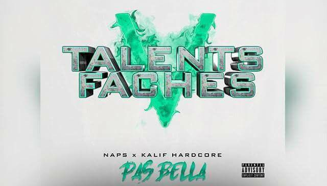 TALENT FACHES V - NAPS & KHALIF HARDCORE - PAS BELLA