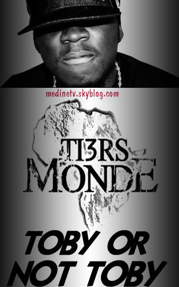 Tiers-Monde-TOBY-OR-NOT-TOBY