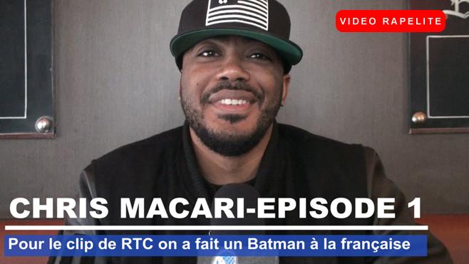 """Chris Macari """"Pour le clip de RTC on a fait un Batman à la française"""""""