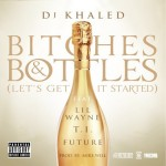 dj-khaled-bithes-bottles-cover
