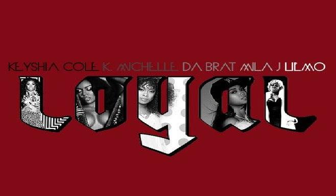 Loyal Remix avec Keyshia Cole, Da Brat, Mila J, K. Michelle et Lil Mo