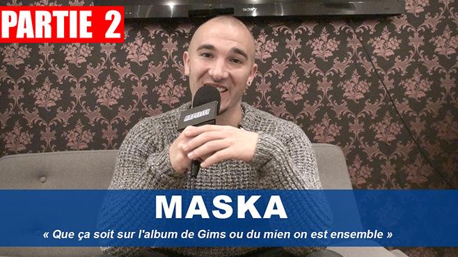 Maska « Que ça soit sur l'album de Gims ou du mien on est ensemble »