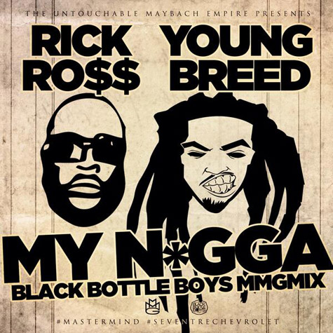 Rick Ross - My Nigga Remix