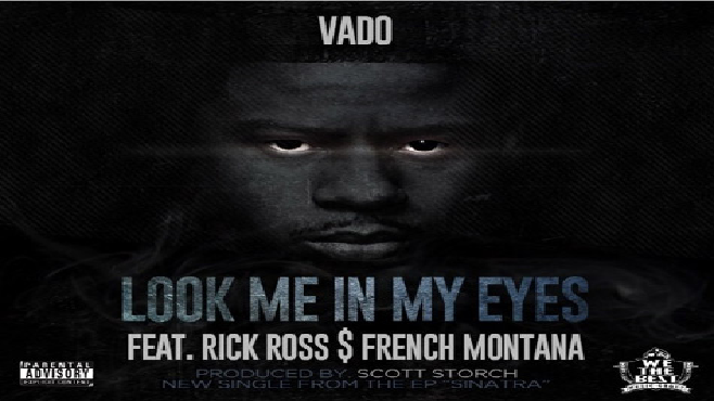 "Vado présente son morceau ""Look Me in My Eyes"" avec Rick Ross & French Montana"