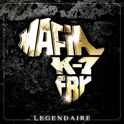 Mafia K1Fry - LEGENDAIRE