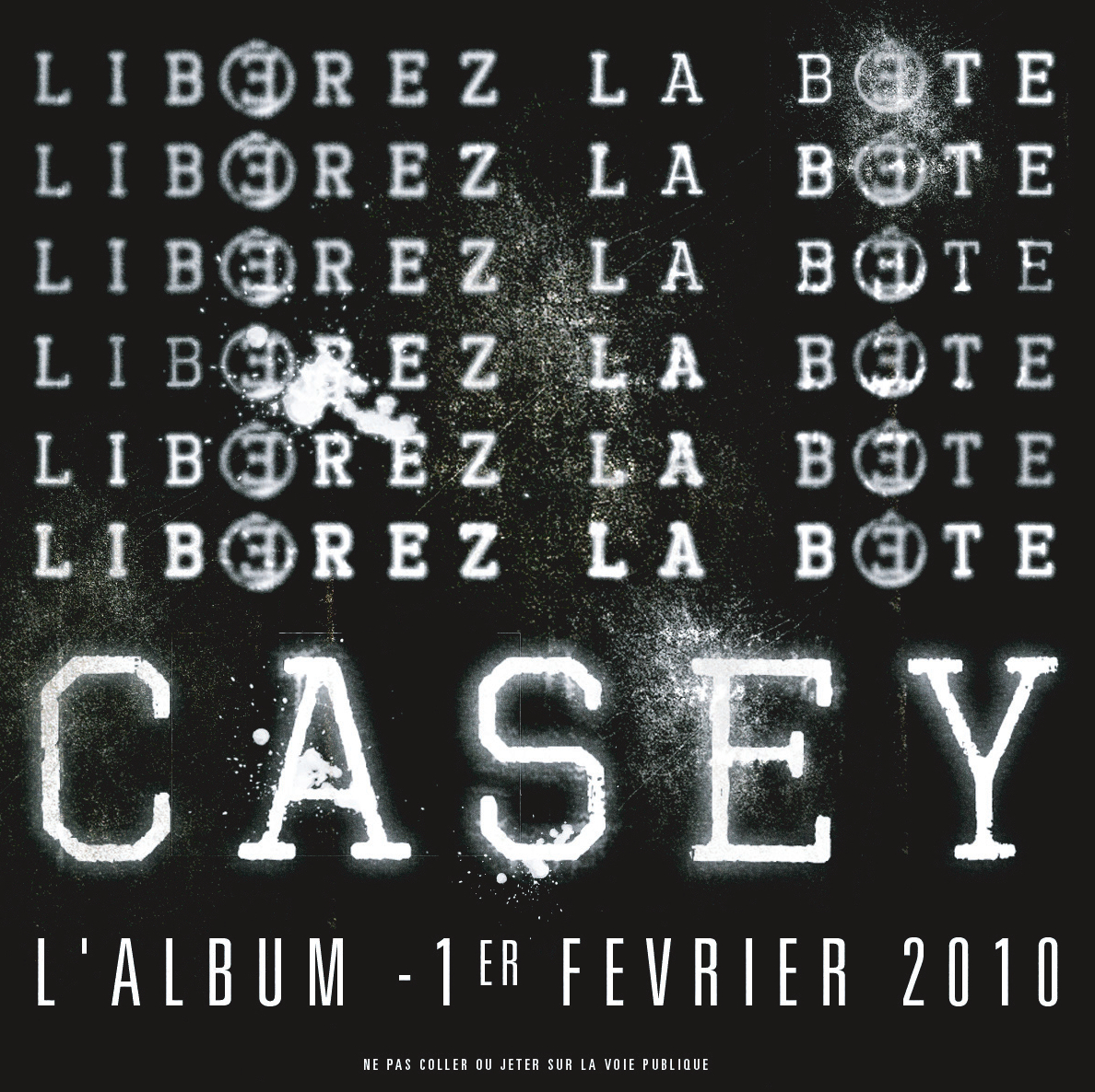 Casey - LIBEREZ LA BETE