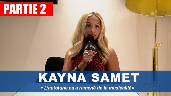 Kayna Samet : «L'autotune ça a ramené plus de musicalité»