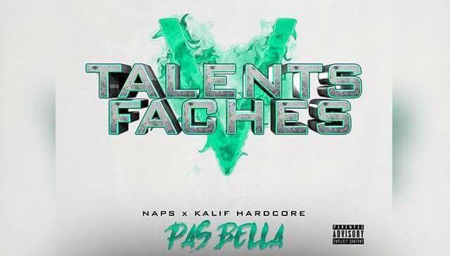 TALENT FACHES V - NAPS & KHALIF HARDCORE - PAS BELLA