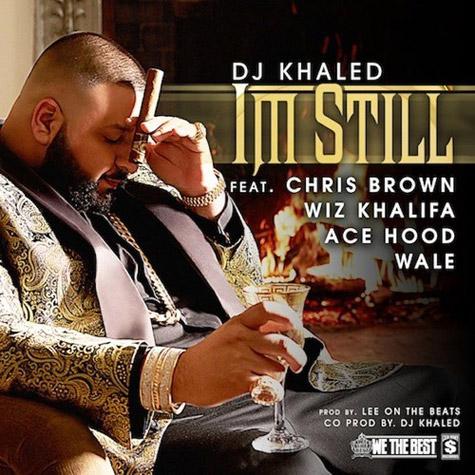 """Dj Khaled invite Chris Brown,Wiz Khalifa,Ace Hood et Wale sur """"I'm Still"""""""