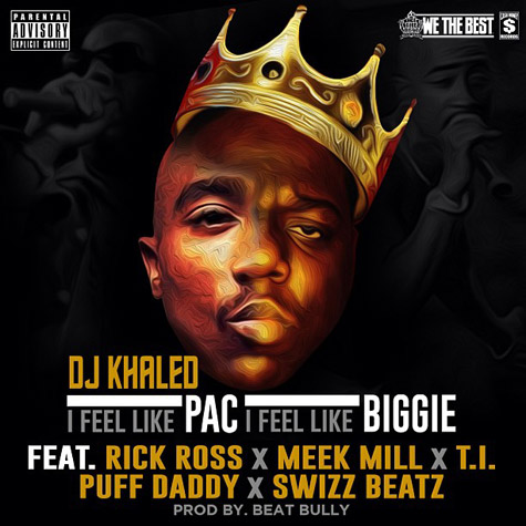 "DJ Khaled ""I Feel Like Pac / I Feel Like Biggie"" avec Rick Ross,Diddy, Meek Mill, T.I..."