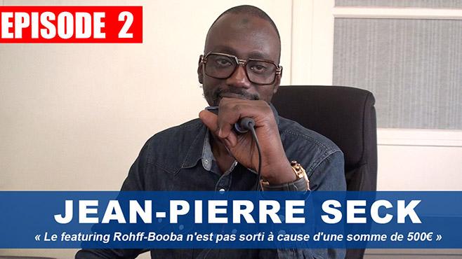 Jean-Pierre Seck : « Le fea t Rohff-Booba n'est pas sorti à cause d'une somme de 500€ »