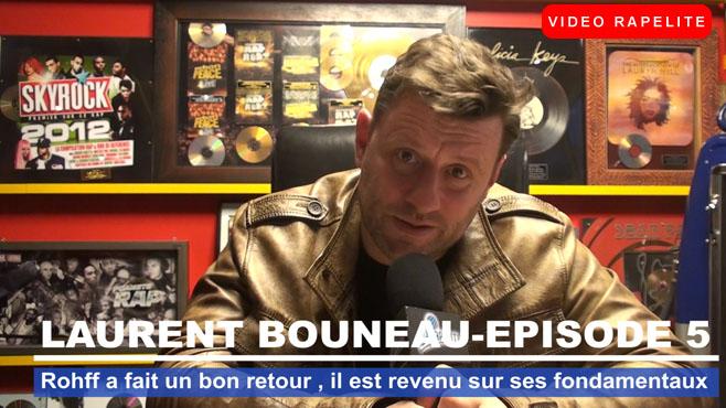 """Laurent Bouneau : """"Rohff a fait un bon retour , il est revenu sur ses fondamentaux"""""""