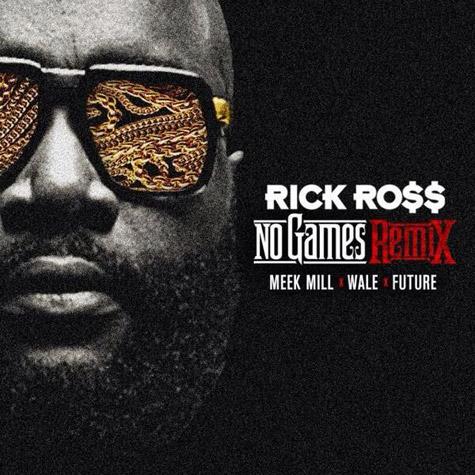 Rick Ross remixe son titre No Games avec ses poulains Meek Mill et Wale