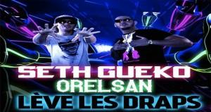 Le nouveau clip de Seth Gueko f/ Orelsan : Lève Les Draps
