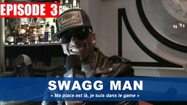 Swagg Man : «Ma place est là, je suis dans le game»